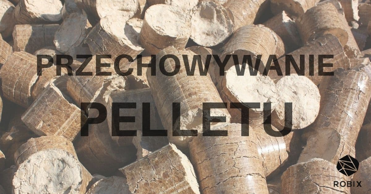 zechowywanie pelletu - jak przechowywać pellet